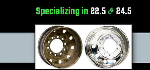 Specializing in 22.5 inch aluminum wheels and 24.5 inch aluminum wheel polishing